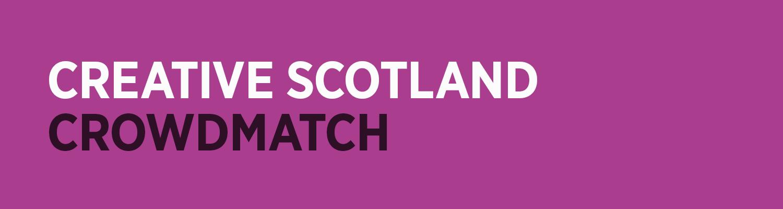 Creative Scotland Crowdmatch