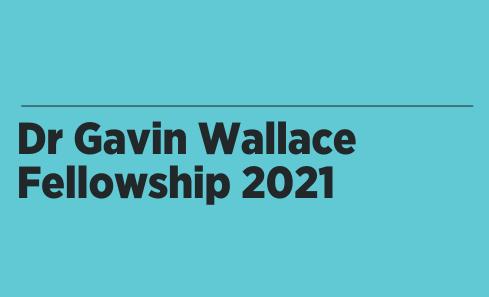 Dr Gavin Wallace Fellowship 2021 image