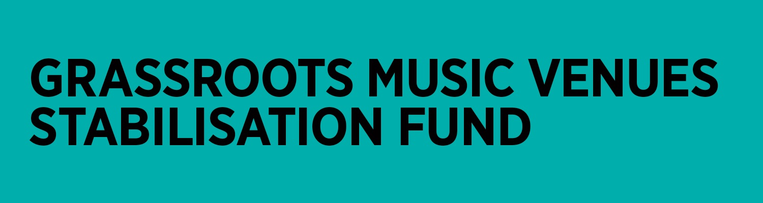 Grassroots Music Venues Stabilisation Fund