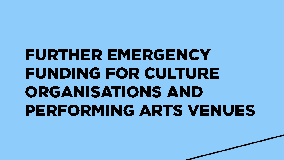 Further emergency funding for Culture Organisations and Performing Arts Venues