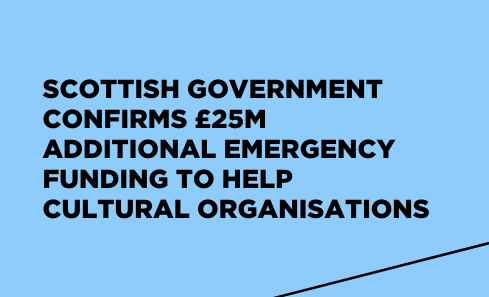 Scottish Government Confirms £25m additional emergency funding to help cultural organisations