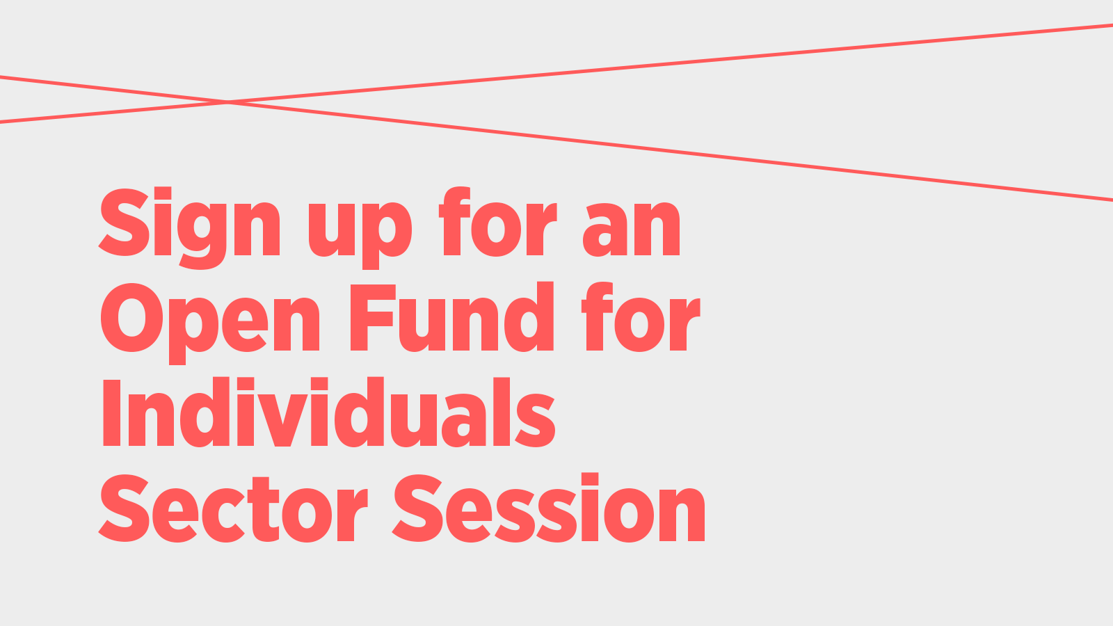 Sign up for an Open Fund for Individuals Sector Session