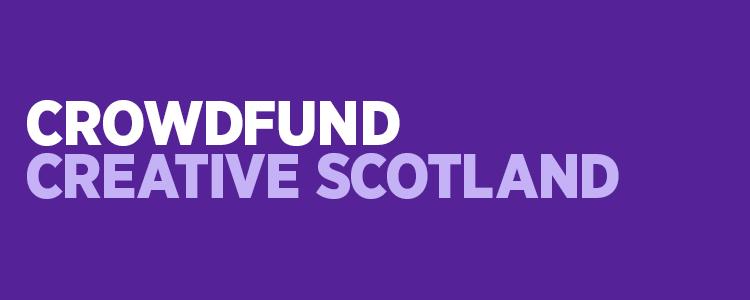 Crowdfund Creative Scotland