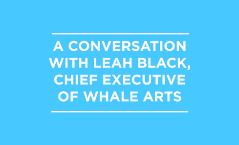 A conversation with Leah Black, Chief Executive of WHALE Arts image