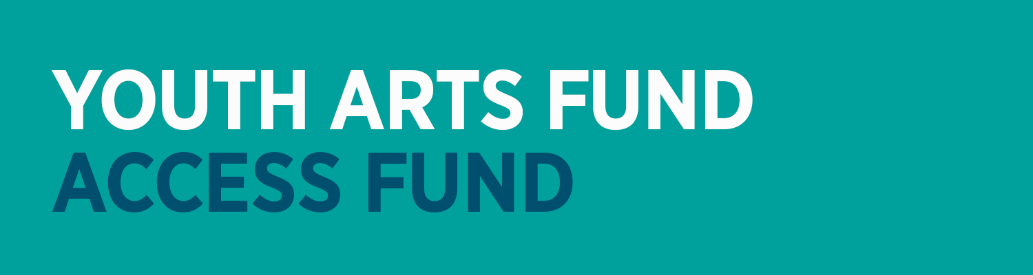 Youth Arts Fund Access Fund