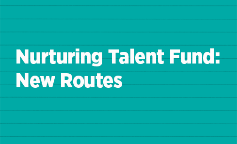 Nurturing Talent Fund: New Routes opens for Expressions of Interest image