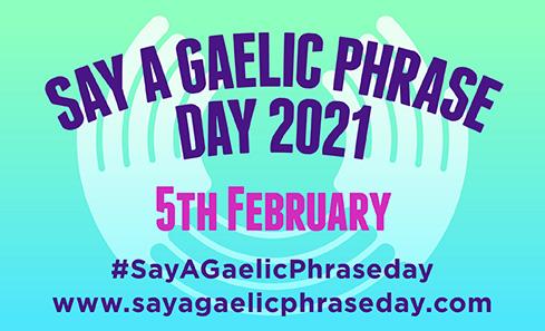 Say a Gaelic Phrase Day 2021 - 5th February