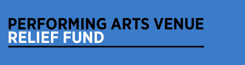 Performing Arts Venue Relief Fund