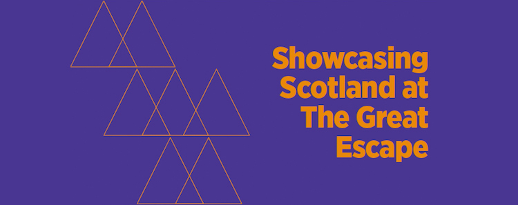 Showcasing Scotland at The Great Escape