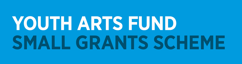 Youth Arts Fund Small Grants Scheme