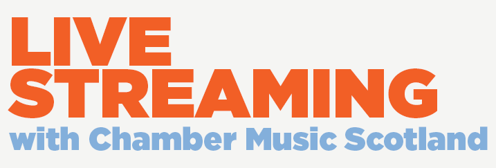 Live Streaming with Chamber Music Scotland