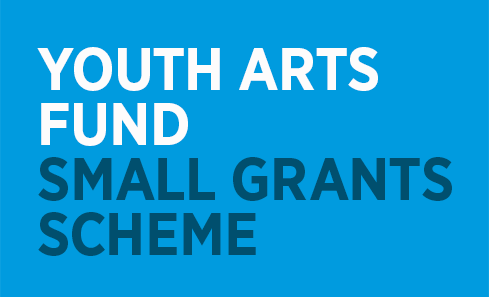 Youth Arts Fund: Small Grants Scheme