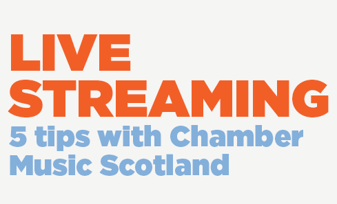 Five tips on live streaming from Chamber Music Scotland image