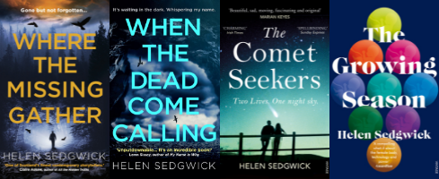 Where the Missing Gather, When the Dead Come Calling, The Comet Seekers and The Growing Season, all books by Helen Sedgwick